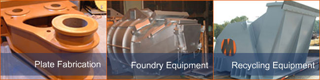 Plate Fabrication, Foundry Equipment, Metal Recycling Equipment